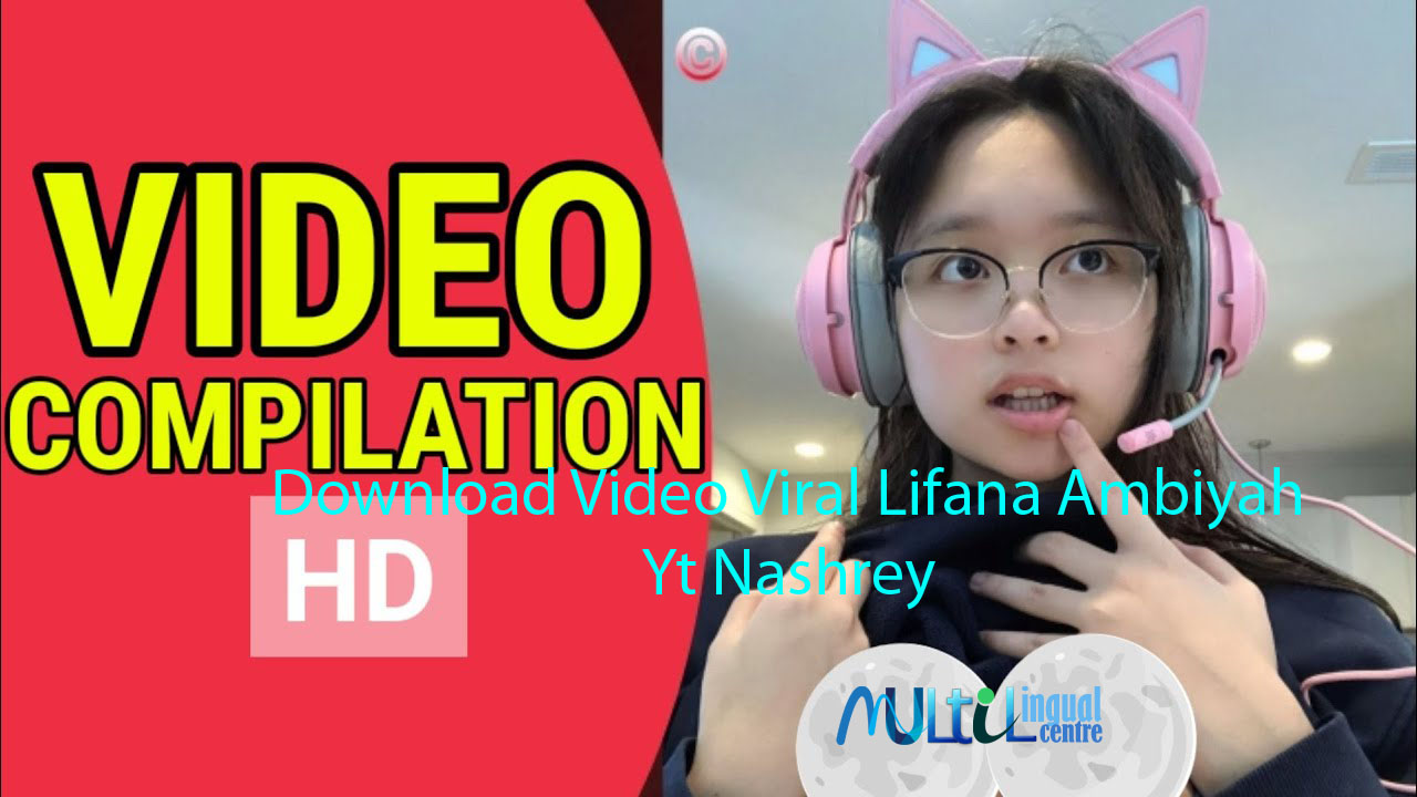 Download Video Viral Lifana Ambiyah Yt Nashrey