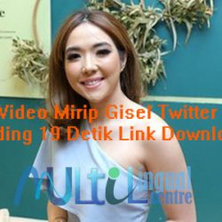 Video Mirip Gisel Twitter Treding 19 Detik Link Download