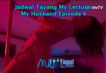 Jadwal Tayang My Lecturer My Husband Episode 6