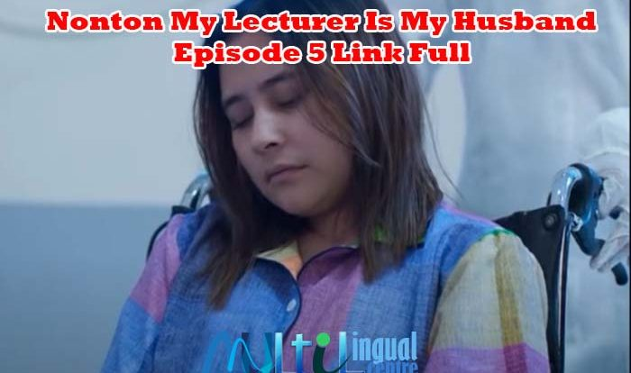 Nonton My Lecturer Is My Husband Episode 5 Link Full