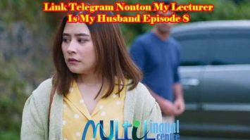 Link Telegram Nonton My Lecturer is My Husband Episode 8